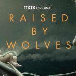 Raised by Wolves; serie de televisión y Trailer
