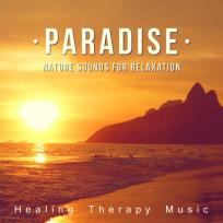 Paradise Nature Sounds for Relaxation - Healing Therapy Music, Chillout Beach Lounge, Zen New Age, Yoga Nidra, Four Elements, Deep Meditation & Spa by Spa Music Paradise