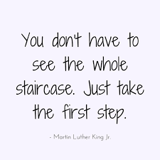 you dont have to see the whole staircase-just take the first step