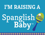 I am raising Spanglish Baby