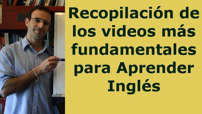 Curso ingles completo - Seleccion Videos Fundamentales