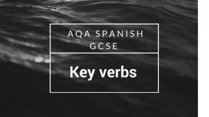 AQA GCSE Spanish - key verbs