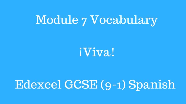 Module 7 Vocabulary ¡Viva! Edexcel Spanish GCSE (9-1) Higher