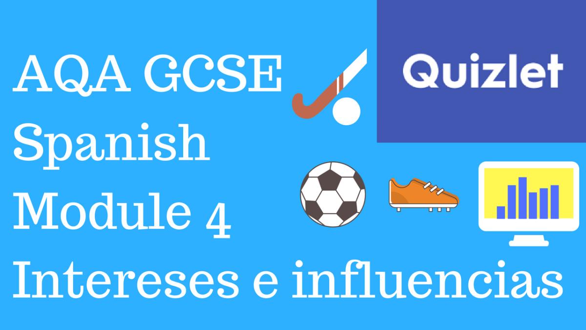 GCSE Spanish – Quizlets for AQA Higher Module 4
