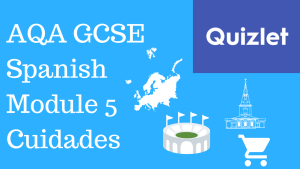 GCSE Spanish – Quizlets for AQA Higher Module 5