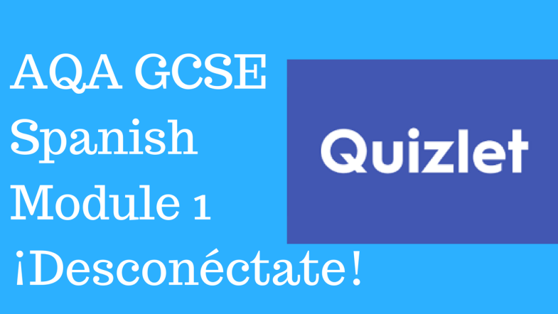 GCSE Spanish - Quizlets for AQA Higher Module 1