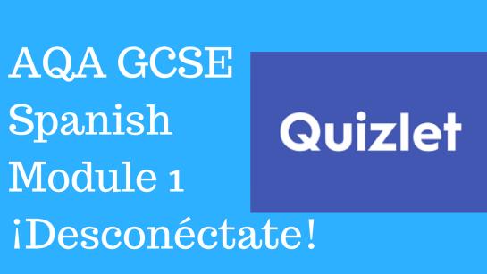 GCSE Spanish - Quizlets for AQA Higher Module 1