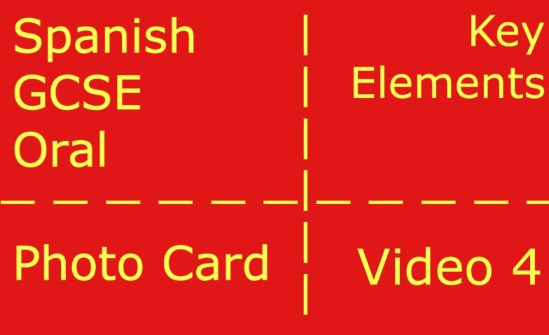 GCSE Spanish oral - photocard - key elements