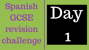 GCSE Spanish revision challenge | Day 1