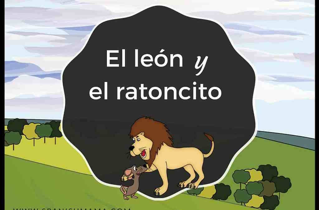 El león y el ratoncito: a fable told in Novice-Low Spanish with high-frequency vocabulary