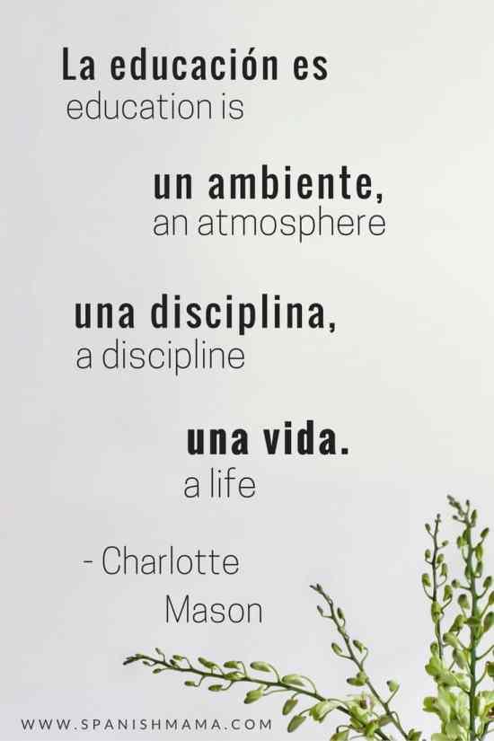 La educación es un ambiente, una discplina, una vida. Charlotte Mason