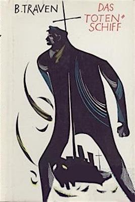 """Die Gedanken eines Seemanns – Titelseite: """"Das Totenschiff"""", Roman von B. Traven, 1926"""