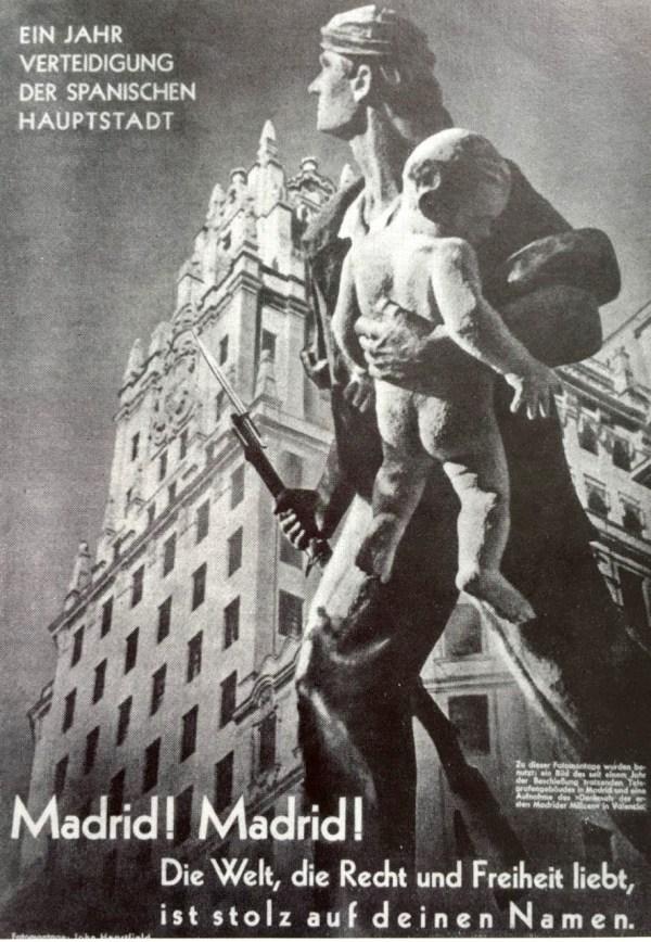 """Fotomontage des spanischen Bürgerkriegs von John Heartfield: """"Ein Jahr Verteidigung der spanischen Hauptstadt – Madrid! Madrid! – Die Welt, die Recht und Freiheit liebt, ist stolz auf deinen Namen"""""""