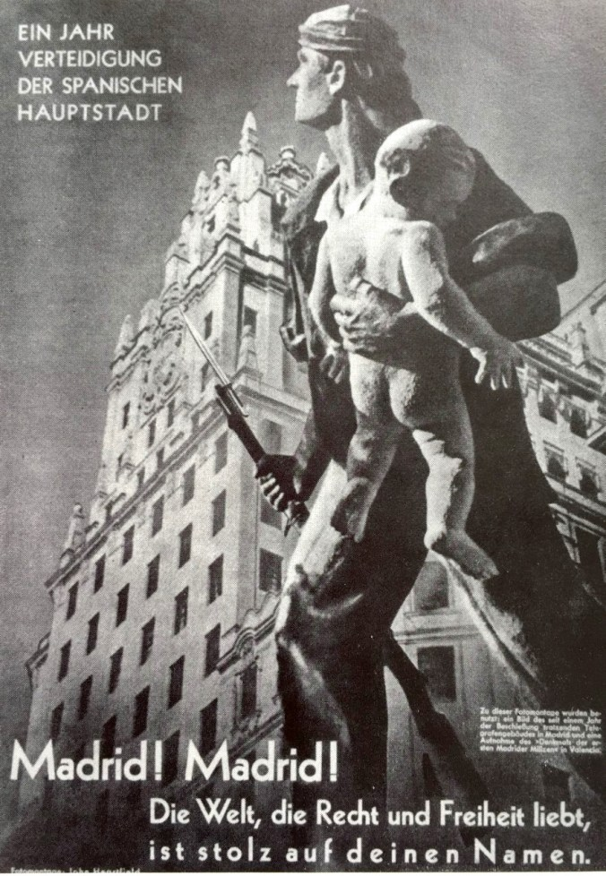 "Spanish Civil War photomontage by John Heartfield: ""One year's defence of the Spanish capital—Madrid! Madrid!—The world's lovers of righteousness and freedom are proud of your name!"""