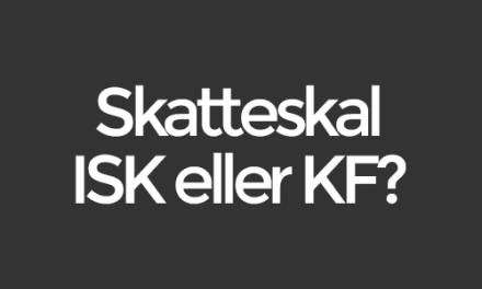 Skatteskal – Ska jag välja ISK eller KF?