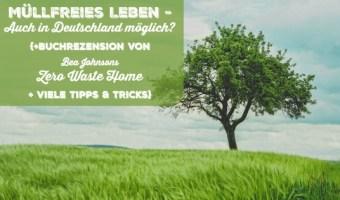 Müllfrei leben in Deutschland - ist das möglich?