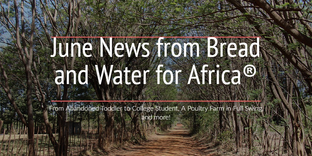 June News from Bread and Water for Africa®