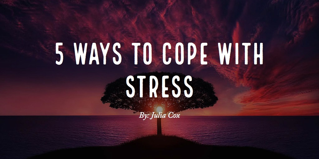 5 ways to cope with stress