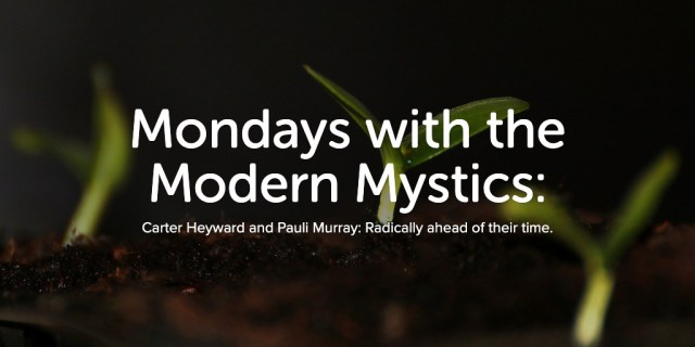 Mondays with the Modern Mystics: Second Week