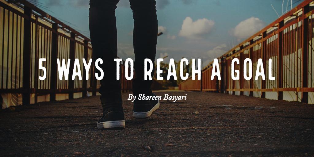 5 ways to reach a goal