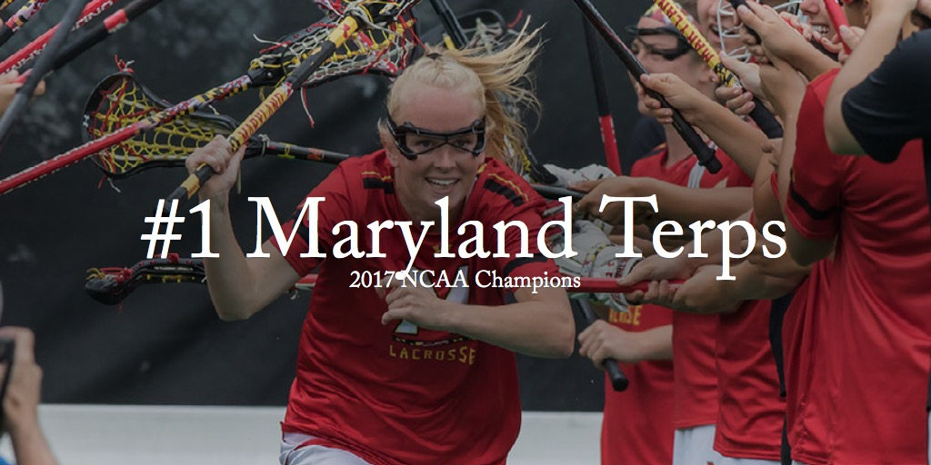 #1 Maryland Terps - 2017 NCAA Champions