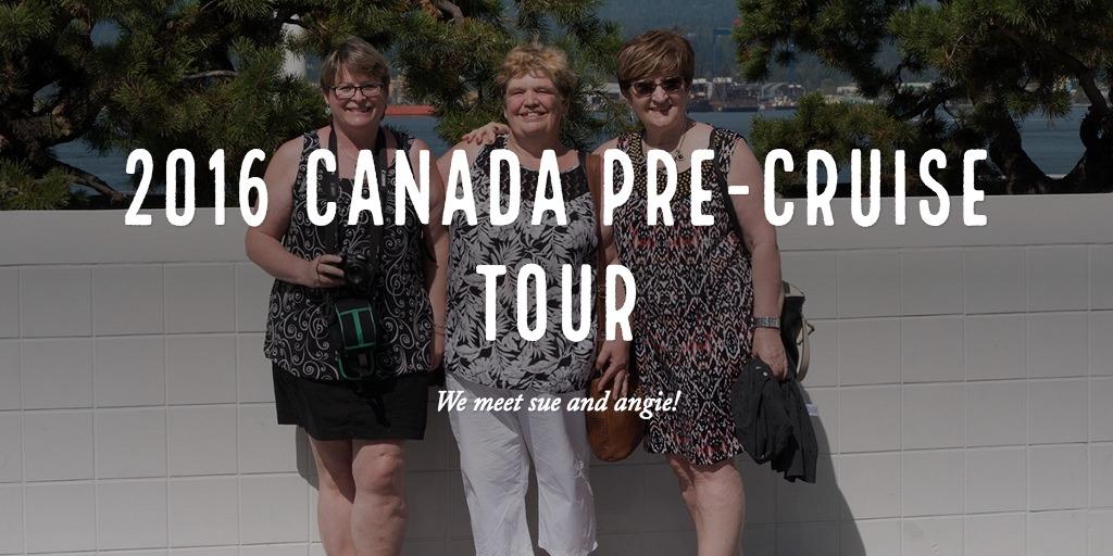 2016 Canada Pre-Cruise Tour