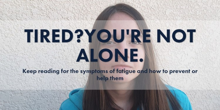 Tired?you're not alone.