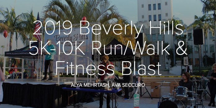 2019 Beverly Hills 5K-10K Run/Walk & Fitness Blast