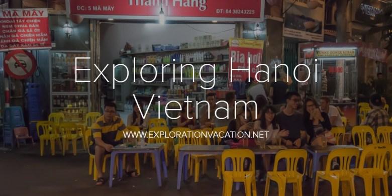 Exploring Hanoi Vietnam