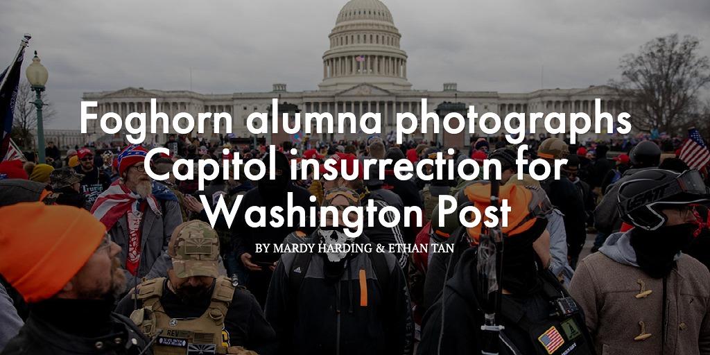 Foghorn alumna photographs Capitol insurrection for Washington Post