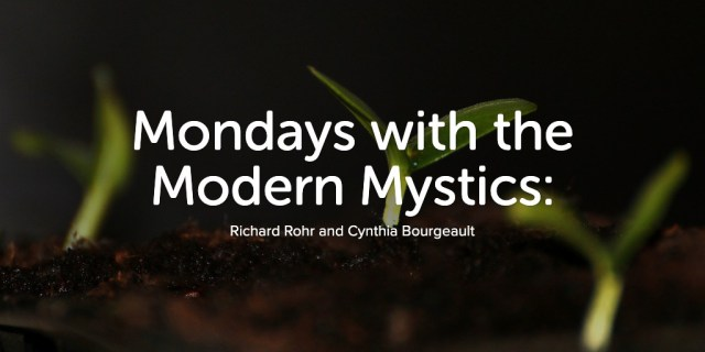 Mondays with the Modern Mystics: First Week