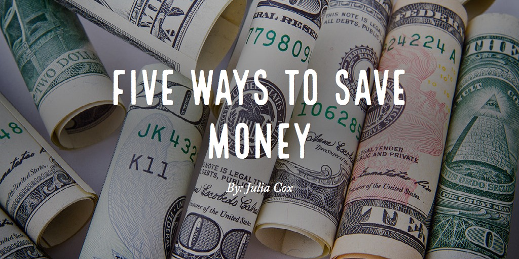 Five Ways To Save Money