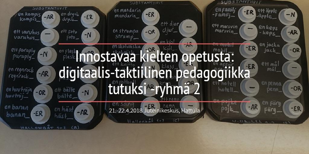 Innostavaa kielten opetusta: digitaalis-taktiilinen pedagogiikka tutuksi -ryhmä 2