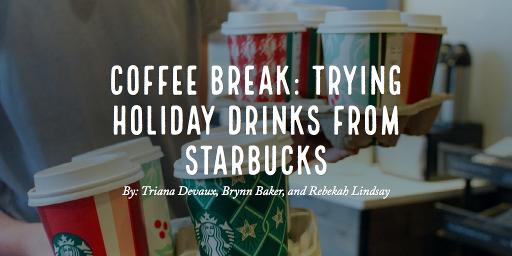 Coffee Break: Trying Holiday Drinks from Starbucks