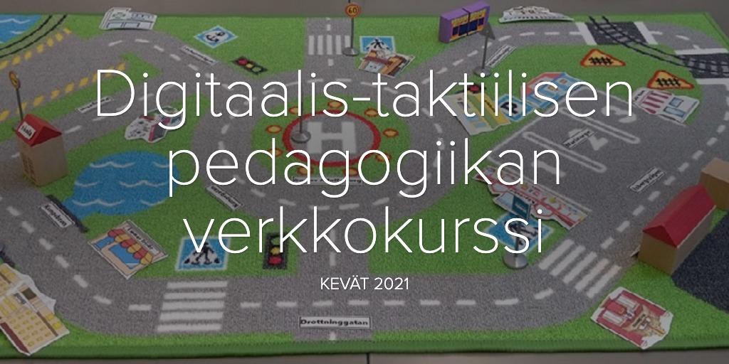 Digitaalis-taktiilisen pedagogiikan verkkokurssi