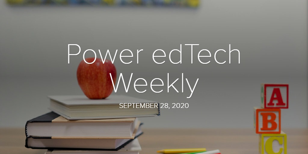 Power edTech Weekly