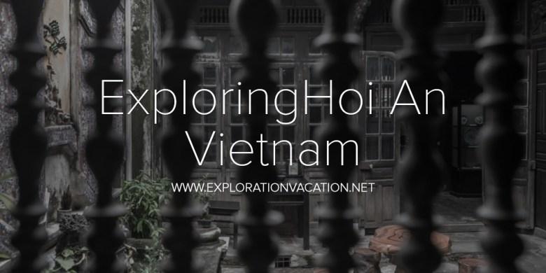ExploringHoi An Vietnam