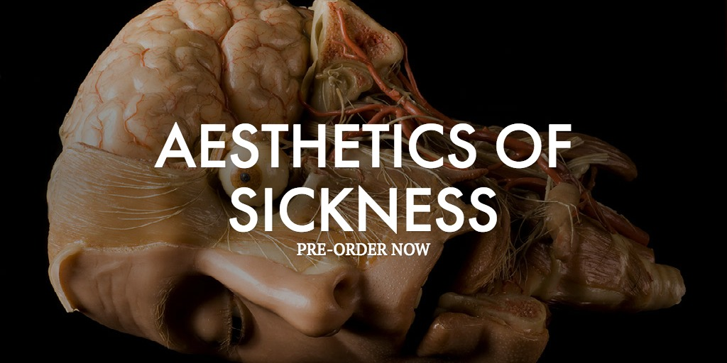AESTHETICS OF SICKNESS