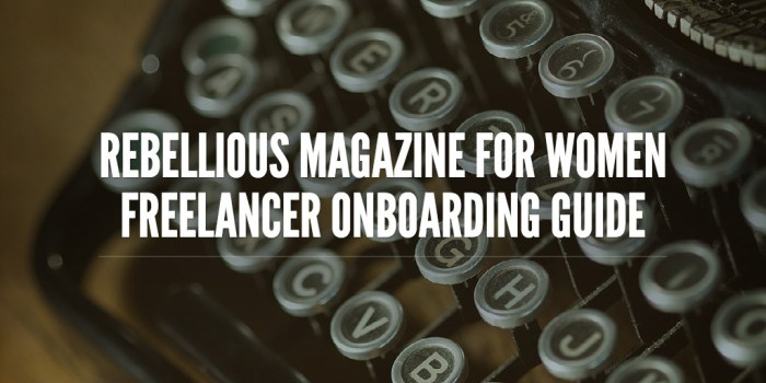 Rebellious Magazine for Women Freelancer Onboarding Guide