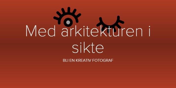 Med arkitekturen i sikte - fotokurs