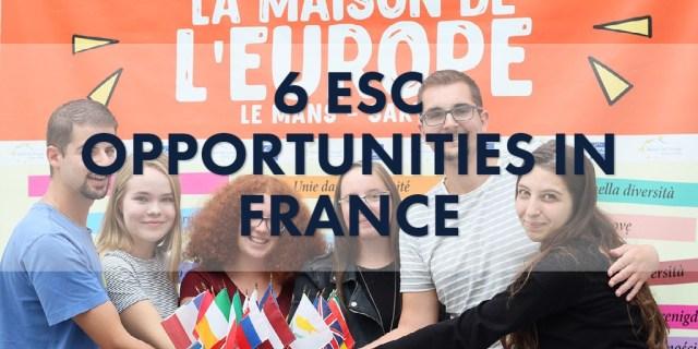 6 ESC OPPORTUNITIES IN FRANCE