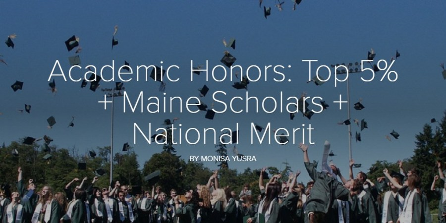 Academic Honors: Top 5% + Maine Scholars + National Merit