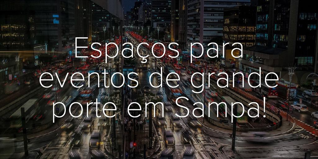 Espaços para eventos de grande porte em Sampa!