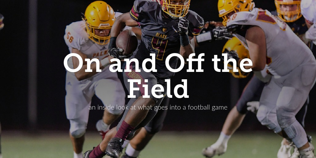 On and Off the Field: an inside look at what goes into a football game
