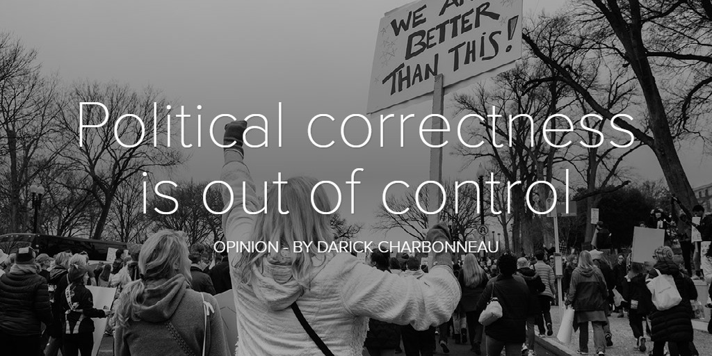 Political correctness is out of control