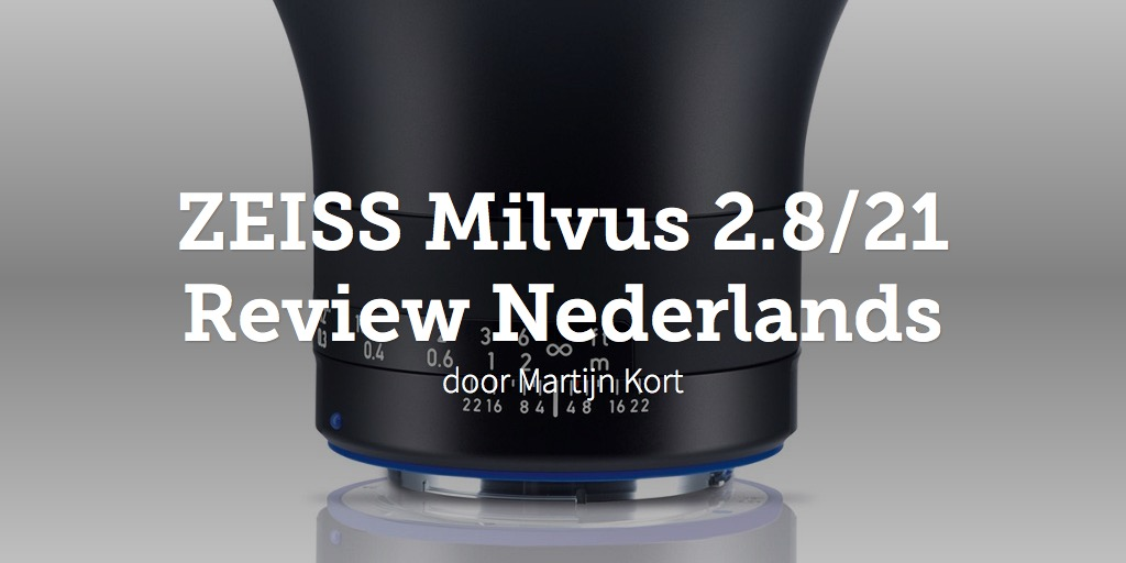 ZEISS Milvus 2.8/21 Review Nederlands