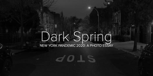 Dark Spring: A Photo Essay