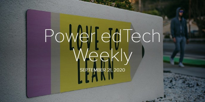 Power edTech Weekly