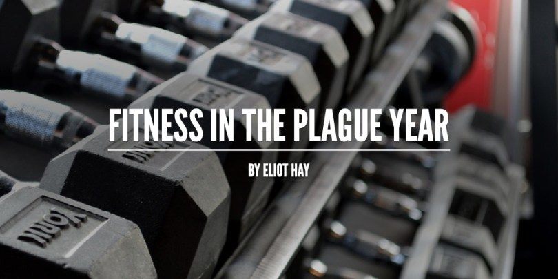 Fitness In the Plague Year