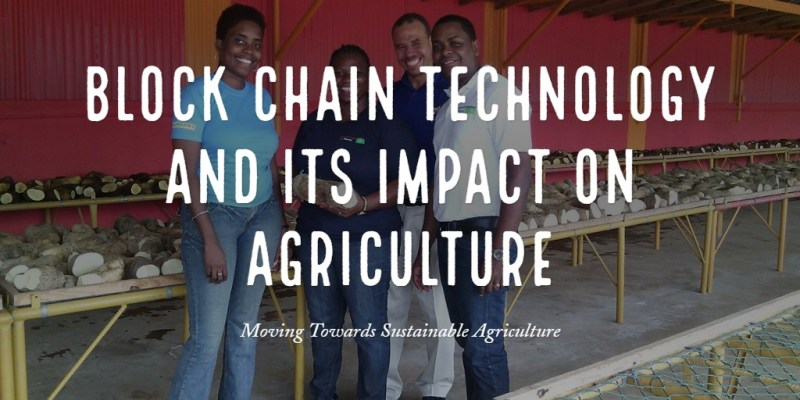 Block Chain Technology and Its Impact on Agriculture